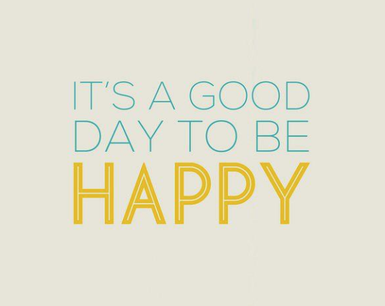good day to be happy